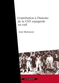 José Berruezo - Contribution à l'histoire de la CNT espagnole en exil.