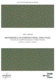José Besada - Metamodels in Compositional Practices - The Case of Alberto Posada's Liturgia Fractal.