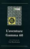 José Bourboulon - L'aventure Gamma 60.