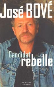 José Bové - Candidat rebelle.