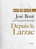 José Bové et François Ernenwein - Depuis le Larzac - Parcours d'un militant pacifiste.