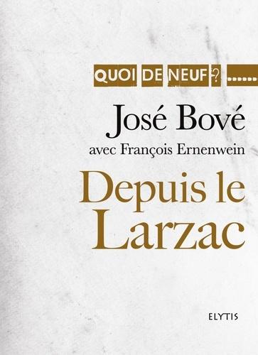 José Bové - Depuis le Larzac.