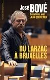 José Bové - Du Larzac à Bruxelles.