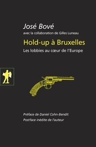 José Bové - Hold-up à Bruxelles - Les lobbies au coeur de l'Europe.