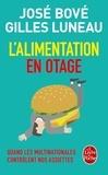 José Bové et Gilles Luneau - L'alimentation en otage - Quand les multinationales contrôlent nos assiettes.