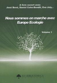 José Bové et Daniel Cohn-Bendit - Nous sommes en marche avec Europe Ecologie - Volume 1.