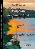 José Brusseau - Vengeance au Clair de Loire.