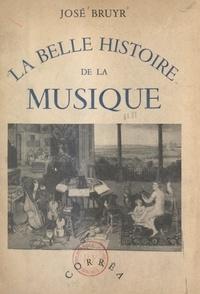 José Bruyr - La belle histoire de la musique.