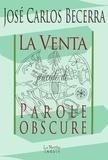 José-Carlos Becerra - La Venta - Précédé de Parole obscure.