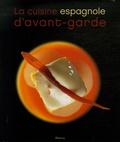 José-Carlos Capel et Lourdes Plana - La cuisine espagnole d'avant-garde.