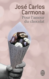 Jose Carlos Carmona - Pour l'amour du chocolat.