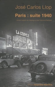 José Carlos Llop - Paris : suite 1940.