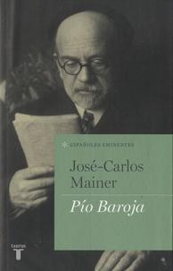 José Carlos Mainer - Pío Baroja.