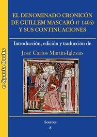 Jose Carlos Martín-Iglesias - El denominado Cronicón de Guillem Mascaró (†1405) y sus continuaciones: introducción, edición y traducción.