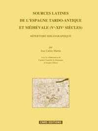 José Carlos Martin - Sources latines de l'Espagne tardo-antique et médiévale (Ve-XIVe siècles) - Répertoire bibliographique.