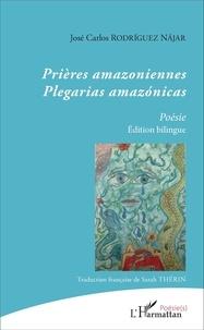 José Carlos Rodriguez Najar - Prières amazoniennes.