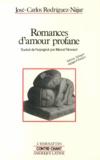 José-Carlos Rodriguez-Najar - Romances d'amour profane.