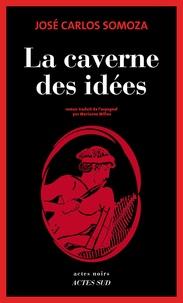 José-Carlos Somoza - La caverne des idées.