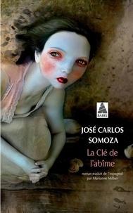 José-Carlos Somoza - La clé de l'abîme.