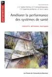 José Carlos Suarez-Herrera et André-Pierre Contandriopoulos - Améliorer la performance des systèmes de santé - Concepts, méthodes, pratiques.