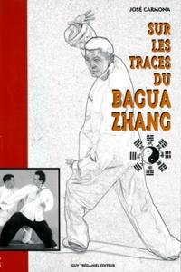SUR LES TRACES DU BAGUA ZHANG. LArt Martial des huit trigammes.pdf