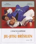 "José ""Chema"" Fraguas et Rigan Machado - L'encyclopédie du Jiu-Jitsu brésilien - Volume 1."