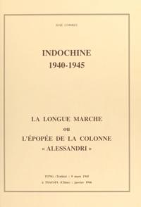 José Combes et Paul Martinet - Indochine, 1940-1945 : la longue marche ou l'épopée de la colonne Alessandri - Tong, Tonkin, 9 mars 1945 à Tsao-Pa, Chine, janvier 1946.