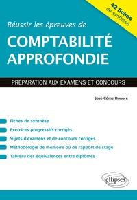 Réussir les épreuves de comptabilité approfondie- Préparation aux examens et aux concours - José-Côme Honoré |