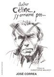 José Correa - Illustrer Céline, j'y arriverai pas....