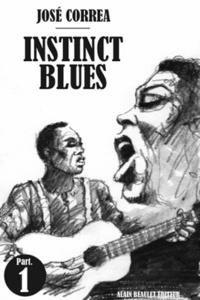 José Correa - Instinct blues - Part one.