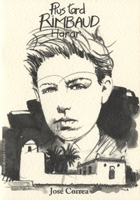 José Correa - Plus tard, Rimbaud, Harar.