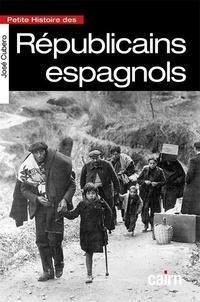 José Cubero - Petite histoire des Républicains espagnols - De la guerre à l'exil (1931-1955).