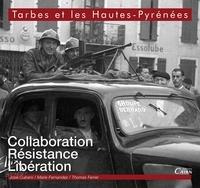 Tarbes et les Hautes-Pyrénées, collaboration, résistance, libération.pdf