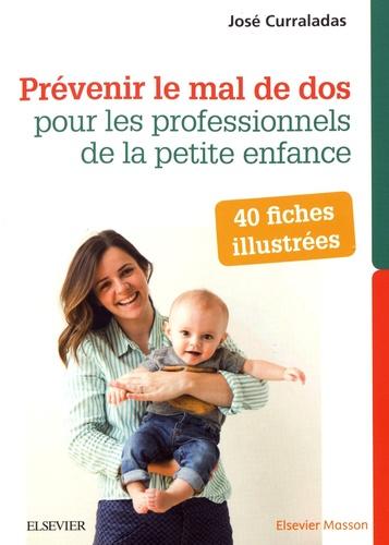 José Curraladas - Prévenir le mal de dos pour les professionnels de la petite enfance - 40 fiches illustrées.
