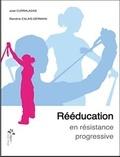 José Curraladas et Blandine Calais-Germain - Rééducation en résistance progressive.