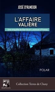 José d' Almeida - L'affaire Valière, une enquête de Barres et Loubaud à Pressy.