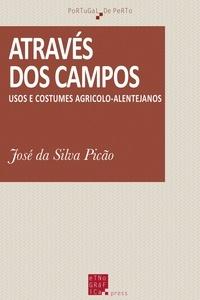 José Da Silva Picão - Através dos campos - Usos e costumes agrícolo-alentejanos.
