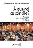 José Davin et Michel Salamolard - A quand, ce concile ? - Manifeste pour un renouveau de l'Eglise.