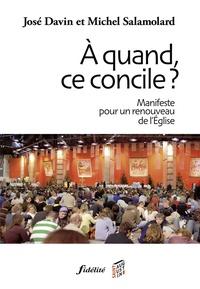 A quand, ce concile ?- Manifeste pour un renouveau de l'Eglise - José Davin pdf epub