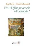 José Davin et Michel Salamolard - Et si l'Eglise revenait à l'Evangile.
