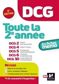 José Destours et Annaïck Guyvarc'h - DCG Toute la 2e année en fiches mémos - DCG 2 Droit des sociétés ; DCG 4 Droit fiscal ; DCG 5 Economie contemporaine ; DCG 6 Finances d'entreprise ; DCG 10 Comptabilité approfondie.