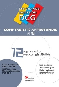 UE 10 Comptabilité approfondie- 12 sujets inédits avec corrigés détaillés - José Destours |