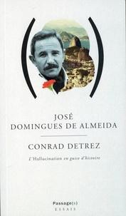 José Domingues de Almeida - Conrad Detrez - L'Hallucination en guise d'Histoire.