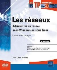 José Dordoigne - Les réseaux - Administrez un réseau sous Windows ou sous Linux.