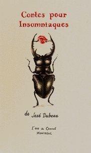 Jose Dubeau - Contes pour insomniaques.