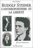 José Dupré - Rudolf Steiner - L'anthroposophie et la liberté.