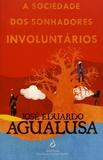 José Eduardo Agualusa - A sociedade dos sonhadores involuntários.
