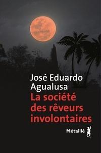 José Eduardo Agualusa - La société des rêveurs involontaires.