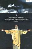 José Eduardo Agualusa - O ano em que Zumbi tomou o Rio.