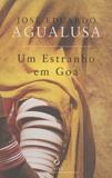 José Eduardo Agualusa - Um estranho em Goa.